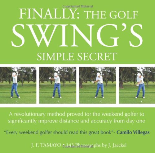 FINALLY The Golf Swing's Simple Secret Book