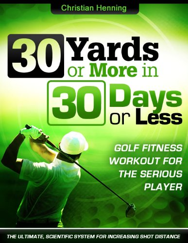 Golf Fitness 30 Yards or More in 30 Days or Less