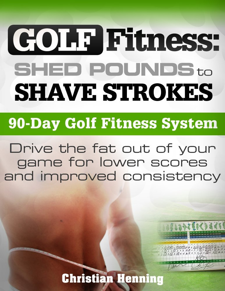 Golf Fitness Shed Pounds to Shave Strokes