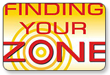Finding Your Zone Ten Core Lessons for Achieving Peak Performance in Sports and Life