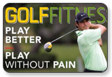 Golf Fitness Play Better Play Without Pain Play Longer and Enjoy the Game More