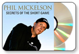 Phil Mickelson Secrets of the Short Game Dvd
