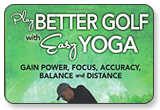 Play Better Golf with Easy Yoga Yoga Fitness for Maximum Performance