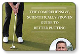The 3-Degree Putting Solution The Comprehensive Scientifically Proven Guide to Better Putting