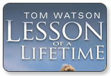 Tom Watson Lessons of a Lifetime DVD Set