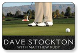 Unconscious Putting Dave Stockton's Guide to Unlocking Your Signature Stroke