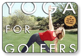 Yoga for Golfers A Unique Mind-Body Approach to Golf Fitness
